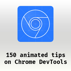 Increase your web development skills - 150 tips on Chrome DevTools
