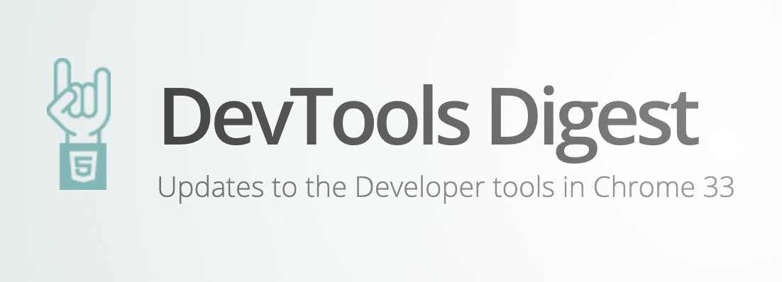 DevTools Digest - Updates to the Developer tools in Chrome 33