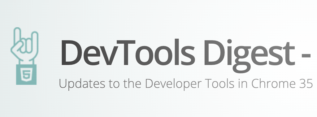 DevTools Digest - Updates to the Developer tools in Chrome 35