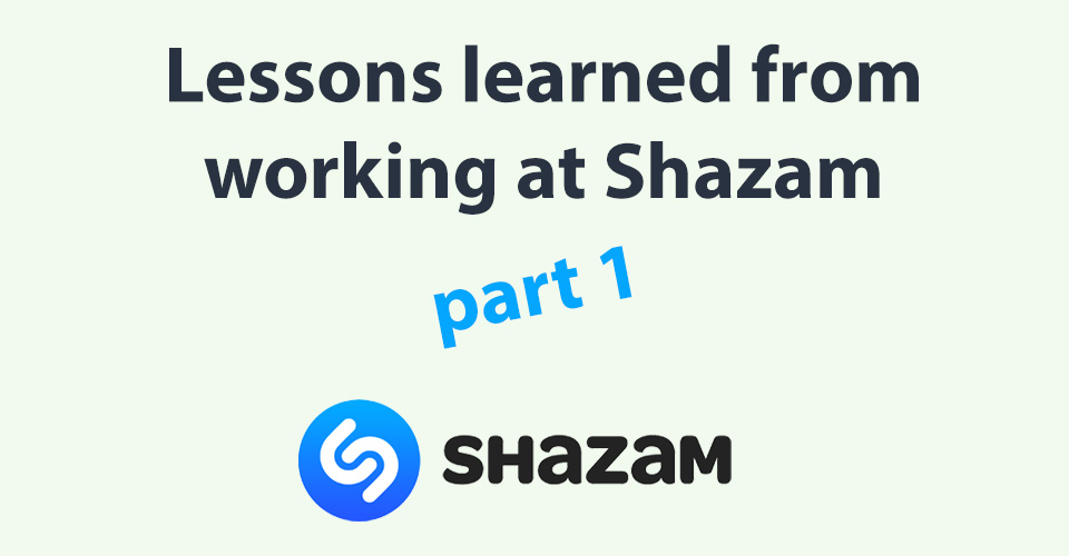 15 things I learnt after 5 years at Shazam